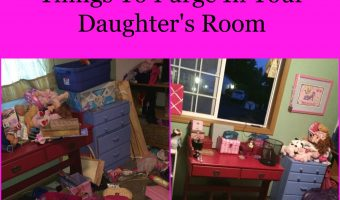5 Things To Purge In Your Daughter's Room