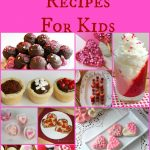 30 Valentine's Day Recipes For Kids