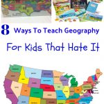 8 Ways To Teach Geography For Kids That Hate It